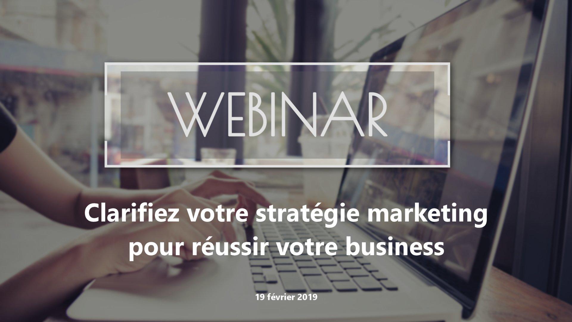 Clarifiez votre stratégie marketing pour réussir votre business
